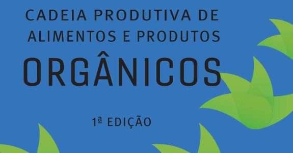 Cadeia Produtiva de Alimentos e Produtos Orgânicos